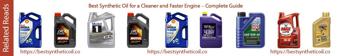 Best Synthetic Engine Oil Rights Reviews and Full Guide